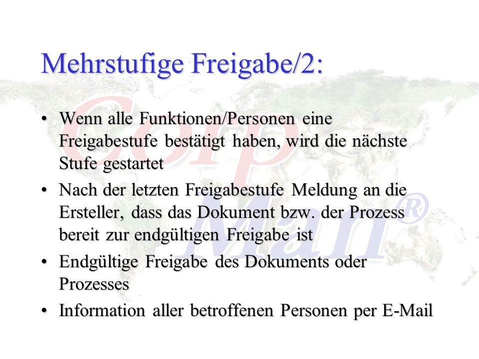 Mehrstufige Freigabe/2: Wenn alle Funktionen/Personen eine Freigabestufe bestätigt haben, wird die nächste Stufe gestartetWenn alle Funktionen/Persone