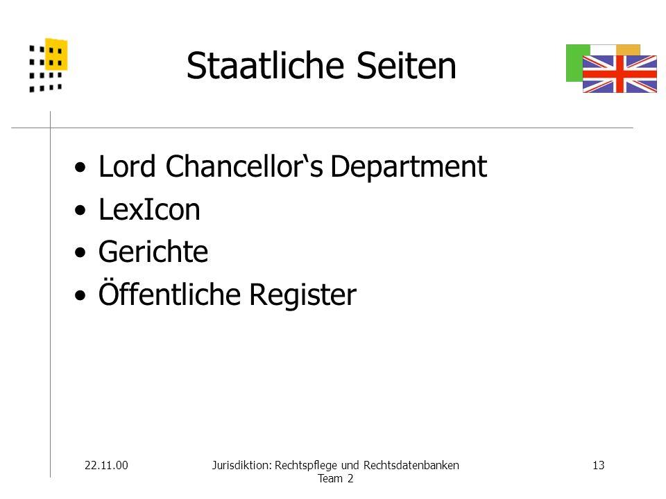 22.11.0013Jurisdiktion: Rechtspflege und Rechtsdatenbanken Team 2 Staatliche Seiten Lord Chancellors Department LexIcon Gerichte Öffentliche Register