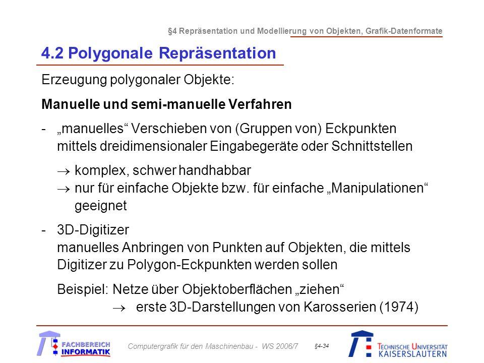 §4 Repräsentation und Modellierung von Objekten, Grafik-Datenformate Computergrafik für den Maschinenbau - WS 2006/7 §4-34 4.2 Polygonale Repräsentati