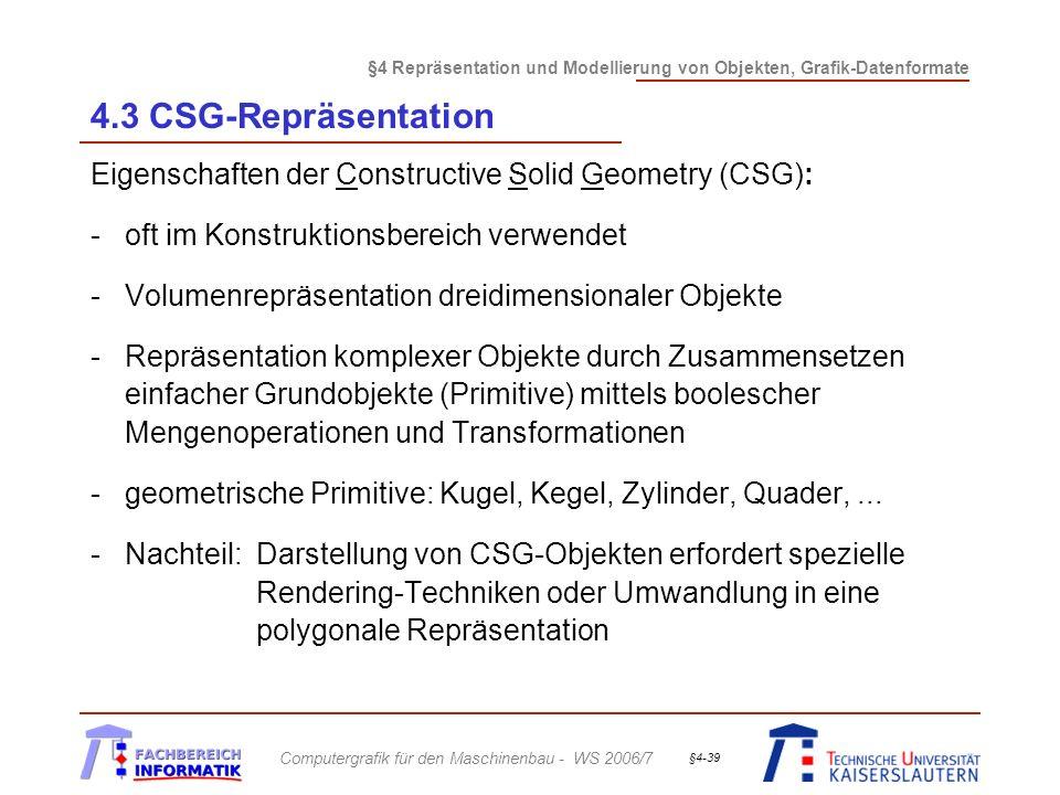§4 Repräsentation und Modellierung von Objekten, Grafik-Datenformate Computergrafik für den Maschinenbau - WS 2006/7 §4-39 4.3 CSG-Repräsentation Eige