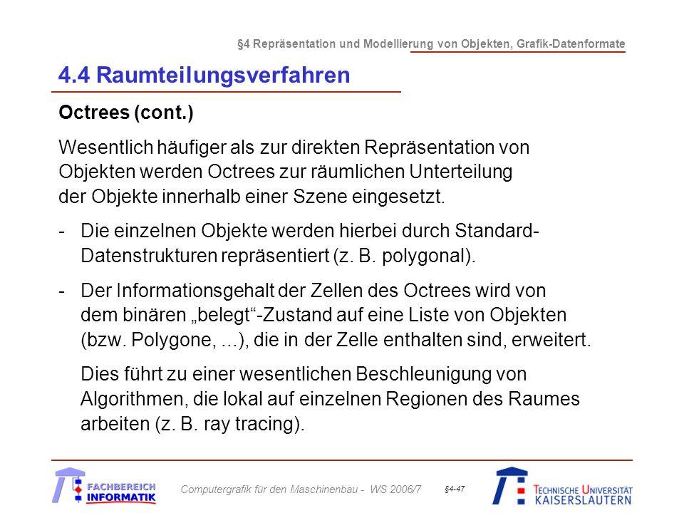 §4 Repräsentation und Modellierung von Objekten, Grafik-Datenformate Computergrafik für den Maschinenbau - WS 2006/7 §4-47 4.4 Raumteilungsverfahren O
