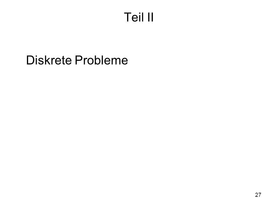 27 Teil II Diskrete Probleme