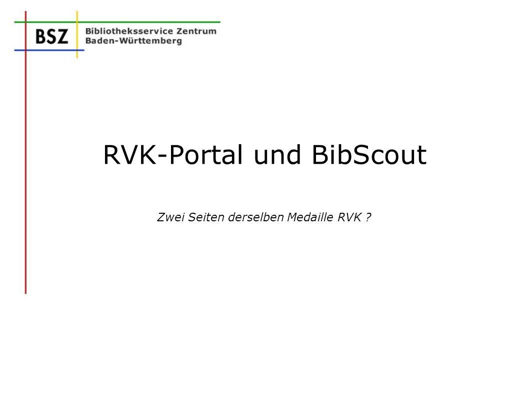 RVK-Portal und BibScout Zwei Seiten derselben Medaille RVK ?