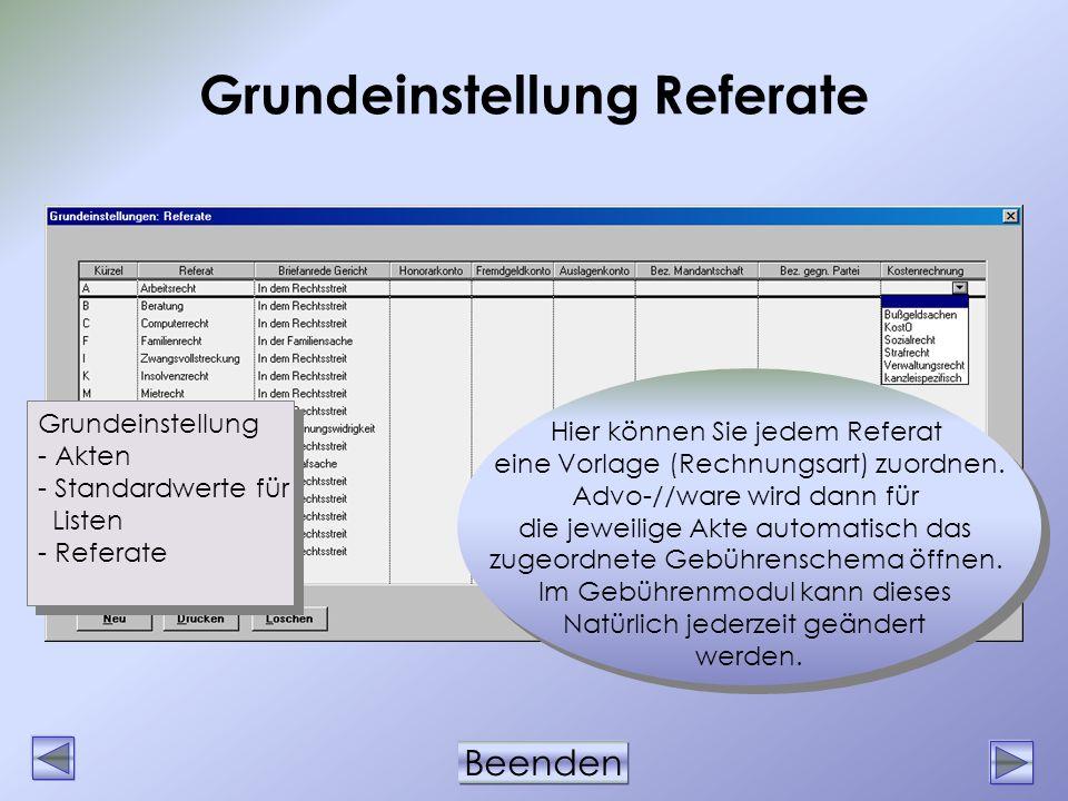 Beenden Grundeinstellung Referate Grundeinstellung - Akten - Standardwerte für Listen - Referate Grundeinstellung - Akten - Standardwerte für Listen -
