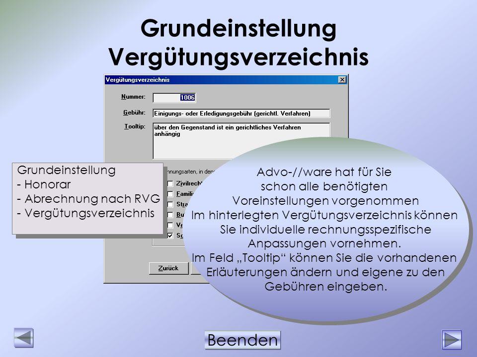 Beenden Grundeinstellung Vergütungsverzeichnis Grundeinstellung - Honorar - Abrechnung nach RVG - Vergütungsverzeichnis Grundeinstellung - Honorar - A