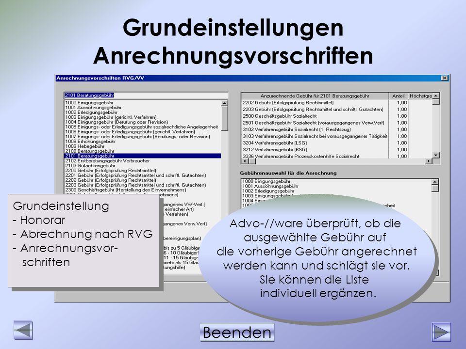Beenden Grundeinstellungen Anrechnungsvorschriften Grundeinstellung - Honorar - Abrechnung nach RVG - Anrechnungsvor- schriften Grundeinstellung - Hon