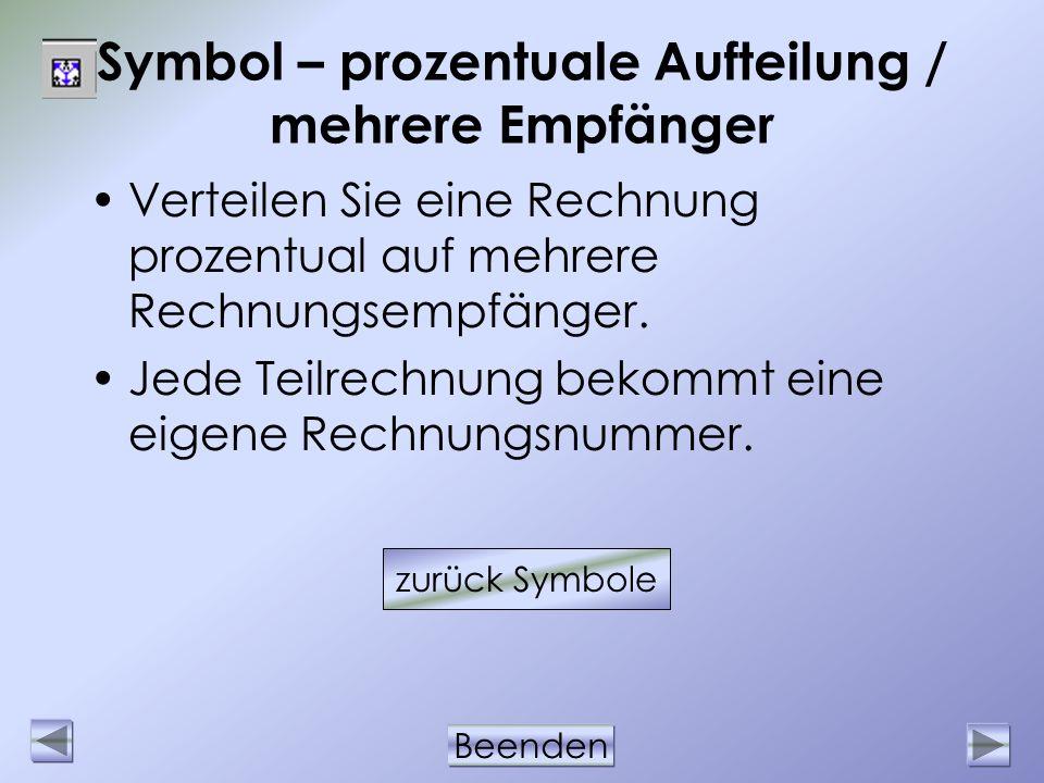 Beenden Symbol – prozentuale Aufteilung / mehrere Empfänger Verteilen Sie eine Rechnung prozentual auf mehrere Rechnungsempfänger. Jede Teilrechnung b