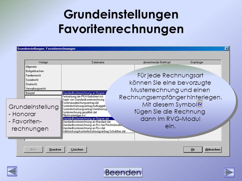 Beenden Grundeinstellungen Favoritenrechnungen Grundeinstellung - Honorar - Favoriten- rechnungen Grundeinstellung - Honorar - Favoriten- rechnungen F
