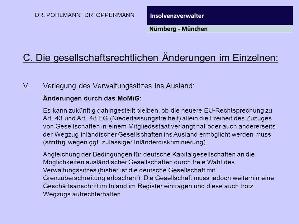 DR. PÖHLMANN · DR. OPPERMANN C. Die gesellschaftsrechtlichen Änderungen im Einzelnen: V.Verlegung des Verwaltungssitzes ins Ausland: Änderungen durch
