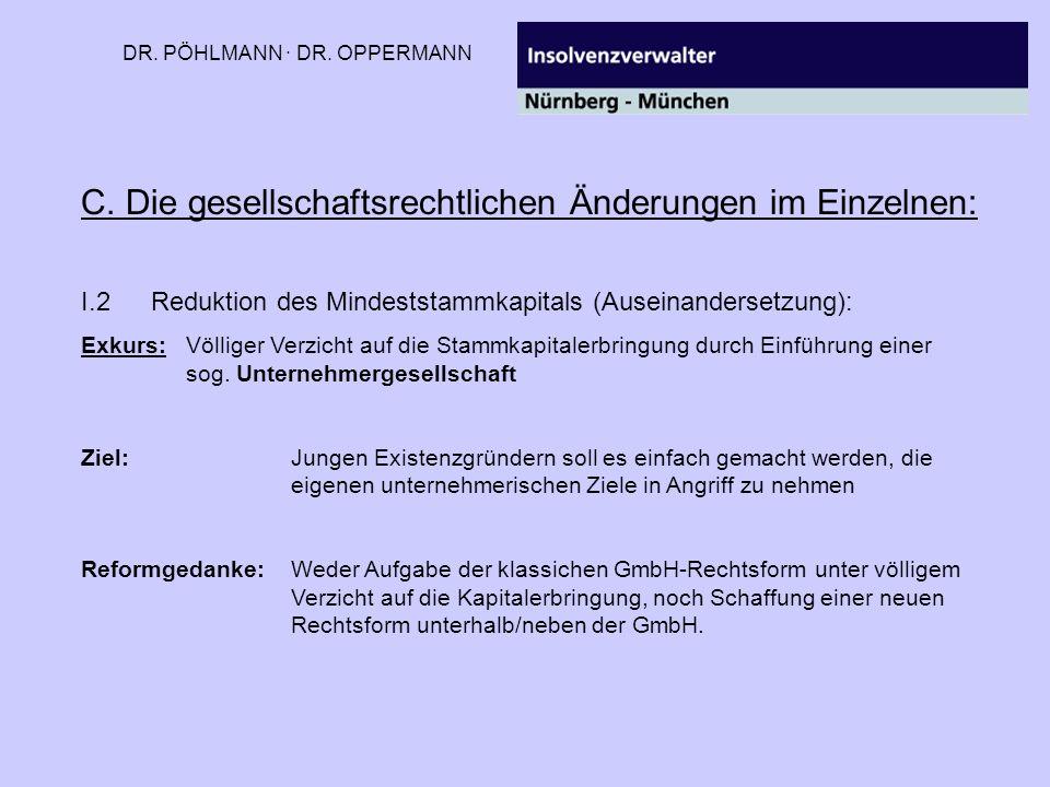 DR. PÖHLMANN · DR. OPPERMANN C. Die gesellschaftsrechtlichen Änderungen im Einzelnen: I.2Reduktion des Mindeststammkapitals (Auseinandersetzung): Exku