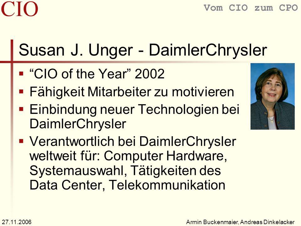 Vom CIO zum CPO Armin Buckenmaier, Andreas Dinkelacker27.11.2006 Susan J. Unger - DaimlerChrysler CIO of the Year 2002 Fähigkeit Mitarbeiter zu motivi