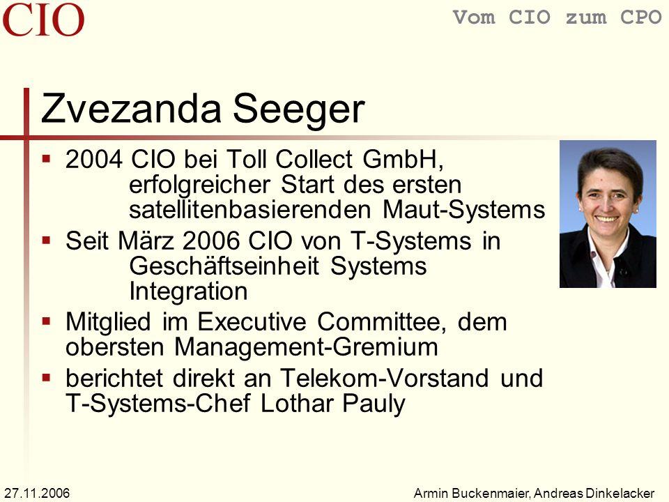Vom CIO zum CPO Armin Buckenmaier, Andreas Dinkelacker27.11.2006 Zvezanda Seeger 2004 CIO bei Toll Collect GmbH, erfolgreicher Start des ersten satell