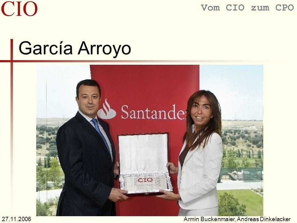 Vom CIO zum CPO Armin Buckenmaier, Andreas Dinkelacker27.11.2006 García Arroyo
