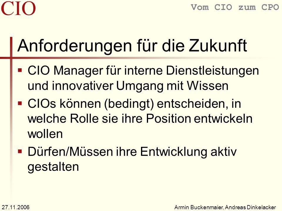 Vom CIO zum CPO Armin Buckenmaier, Andreas Dinkelacker27.11.2006 Ist der CIO am Ende.