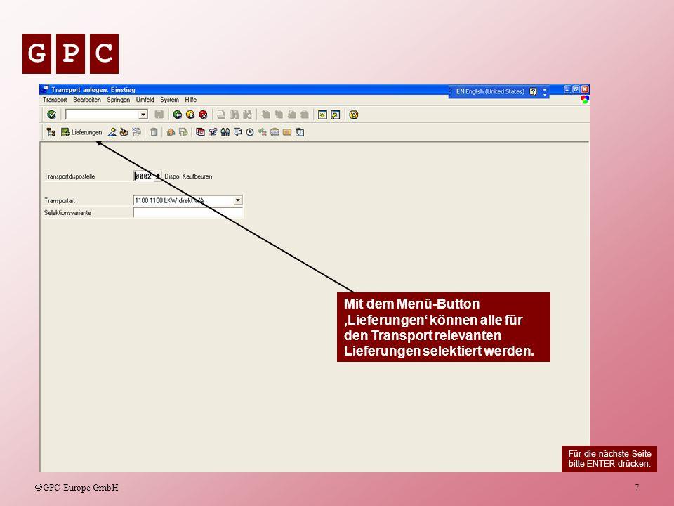GPC GPC Europe GmbH 8 In diesem Fall wird die Versandstelle 0002 als Selektionskriterium verwendet.