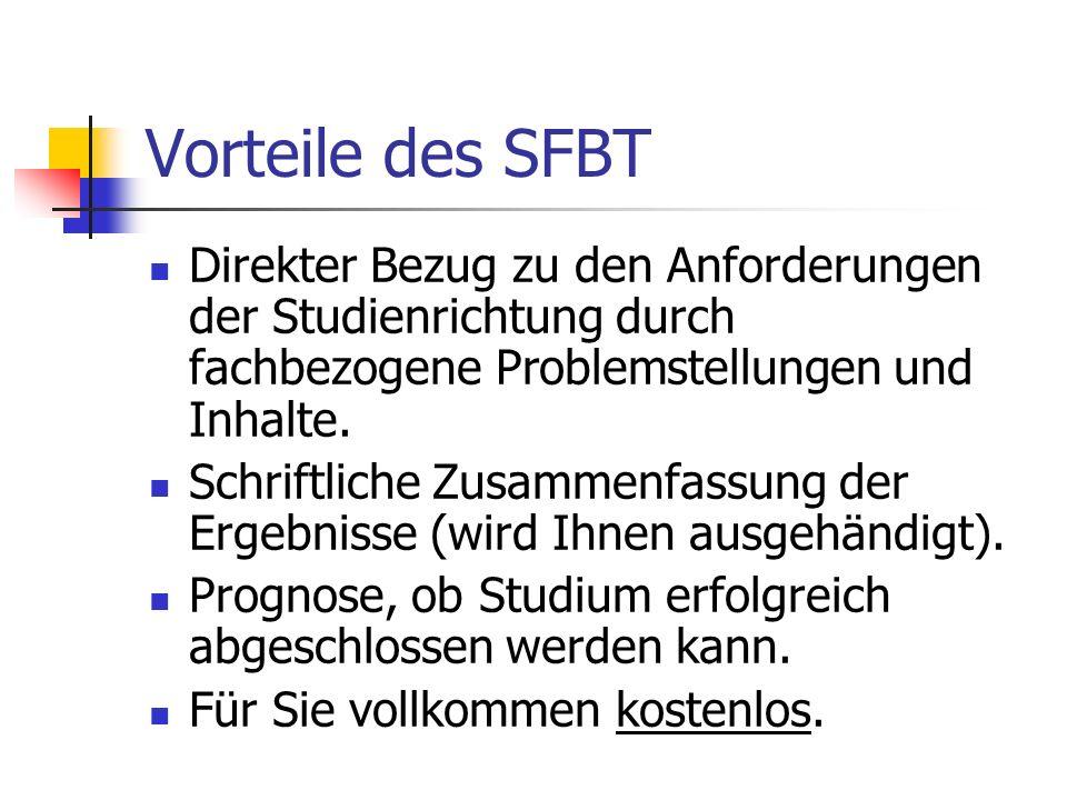 Vorteile des SFBT Direkter Bezug zu den Anforderungen der Studienrichtung durch fachbezogene Problemstellungen und Inhalte. Schriftliche Zusammenfassu