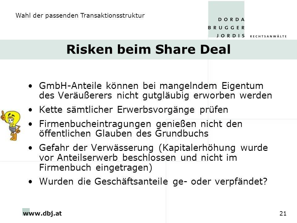 www.dbj.at21 Risken beim Share Deal GmbH-Anteile können bei mangelndem Eigentum des Veräußerers nicht gutgläubig erworben werden Kette sämtlicher Erwe