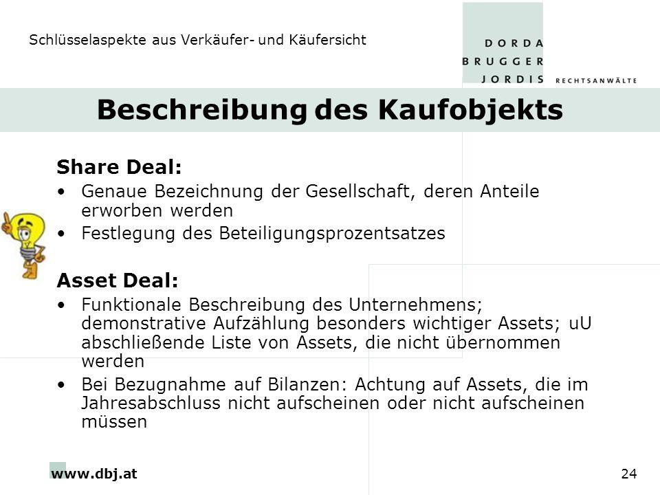 www.dbj.at24 Beschreibung des Kaufobjekts Share Deal: Genaue Bezeichnung der Gesellschaft, deren Anteile erworben werden Festlegung des Beteiligungspr