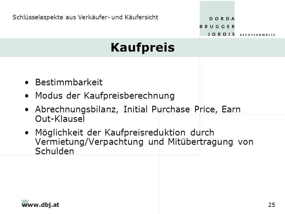 www.dbj.at25 Kaufpreis Bestimmbarkeit Modus der Kaufpreisberechnung Abrechnungsbilanz, Initial Purchase Price, Earn Out-Klausel Möglichkeit der Kaufpr