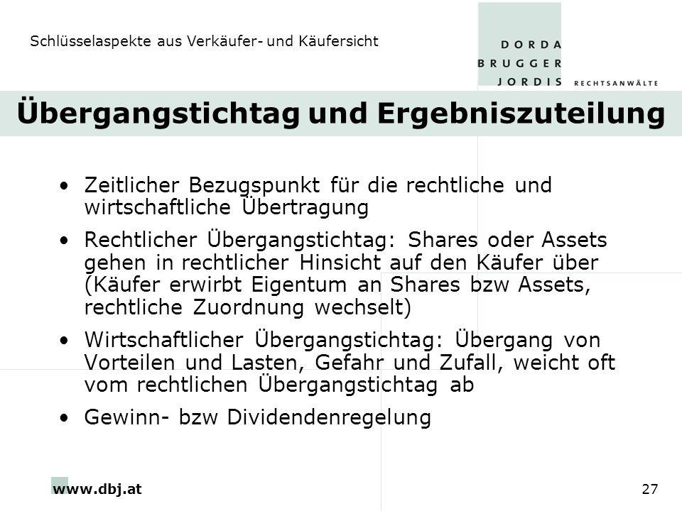 www.dbj.at27 Übergangstichtag und Ergebniszuteilung Zeitlicher Bezugspunkt für die rechtliche und wirtschaftliche Übertragung Rechtlicher Übergangstic
