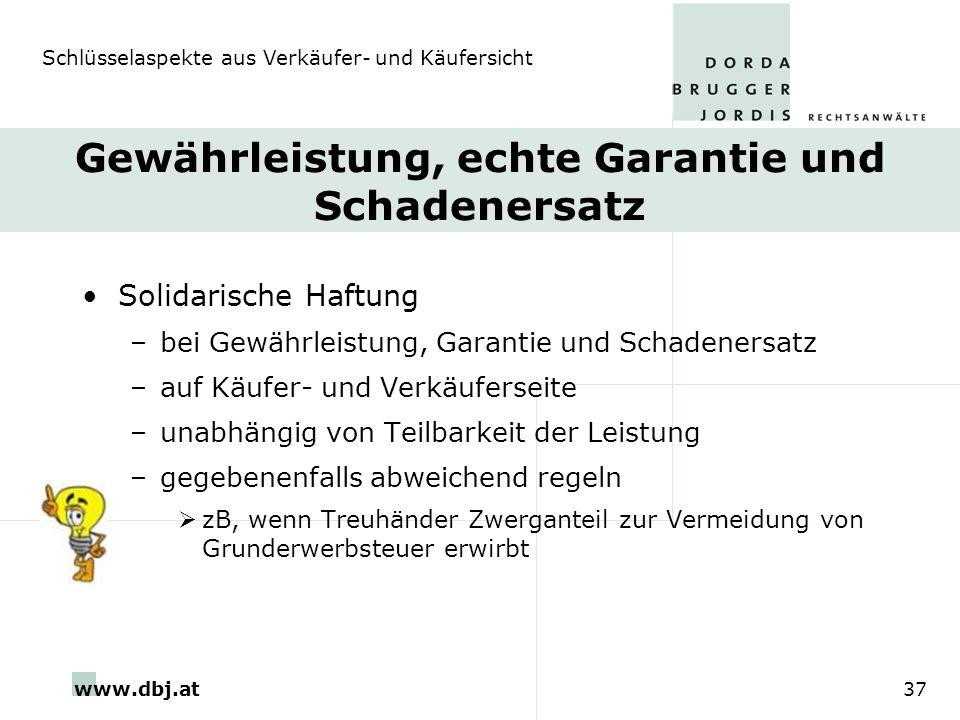 www.dbj.at37 Gewährleistung, echte Garantie und Schadenersatz Solidarische Haftung –bei Gewährleistung, Garantie und Schadenersatz –auf Käufer- und Ve