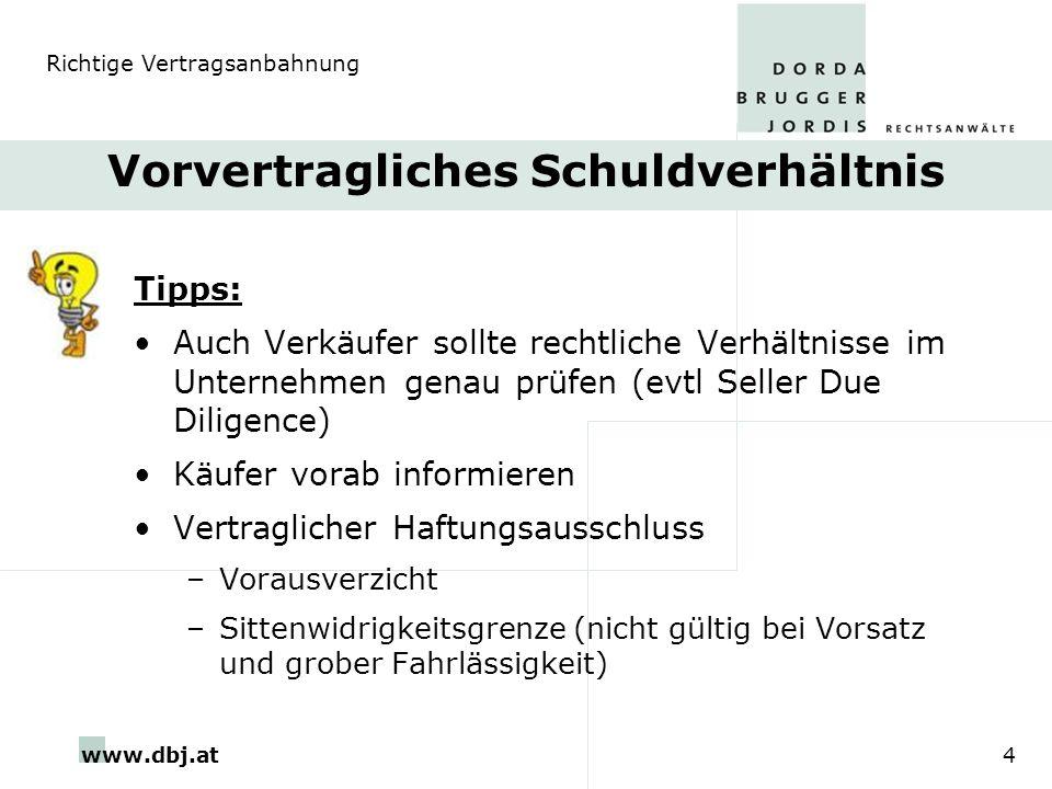www.dbj.at4 Vorvertragliches Schuldverhältnis Tipps: Auch Verkäufer sollte rechtliche Verhältnisse im Unternehmen genau prüfen (evtl Seller Due Dilige