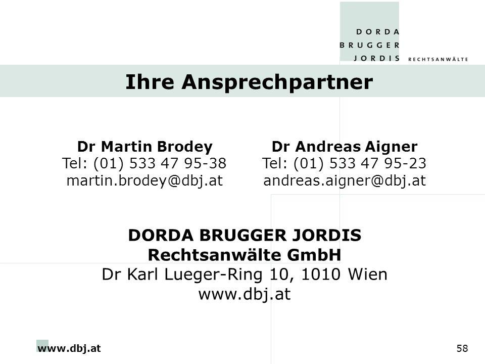 www.dbj.at58 Ihre Ansprechpartner Dr Martin Brodey Tel: (01) 533 47 95-38 martin.brodey@dbj.at Dr Andreas Aigner Tel: (01) 533 47 95-23 andreas.aigner