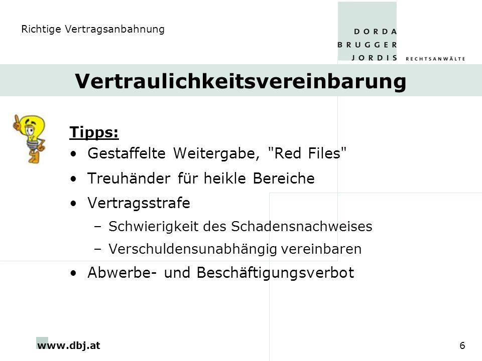 www.dbj.at6 Vertraulichkeitsvereinbarung Tipps: Gestaffelte Weitergabe,