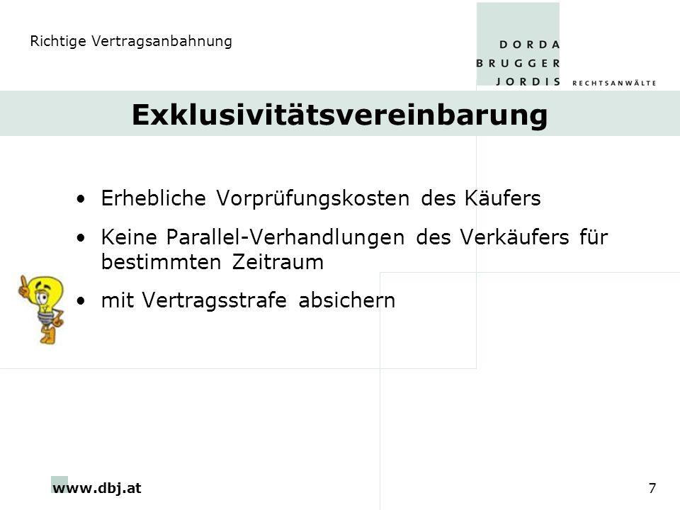 www.dbj.at7 Exklusivitätsvereinbarung Erhebliche Vorprüfungskosten des Käufers Keine Parallel-Verhandlungen des Verkäufers für bestimmten Zeitraum mit