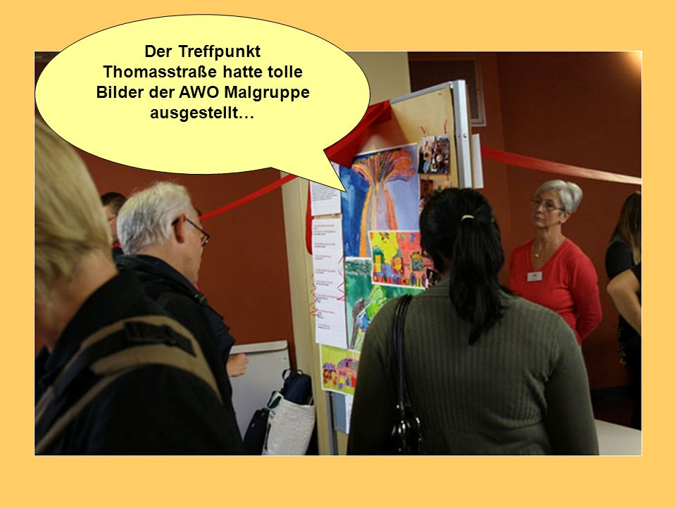 Der Treffpunkt Thomasstraße hatte tolle Bilder der AWO Malgruppe ausgestellt…