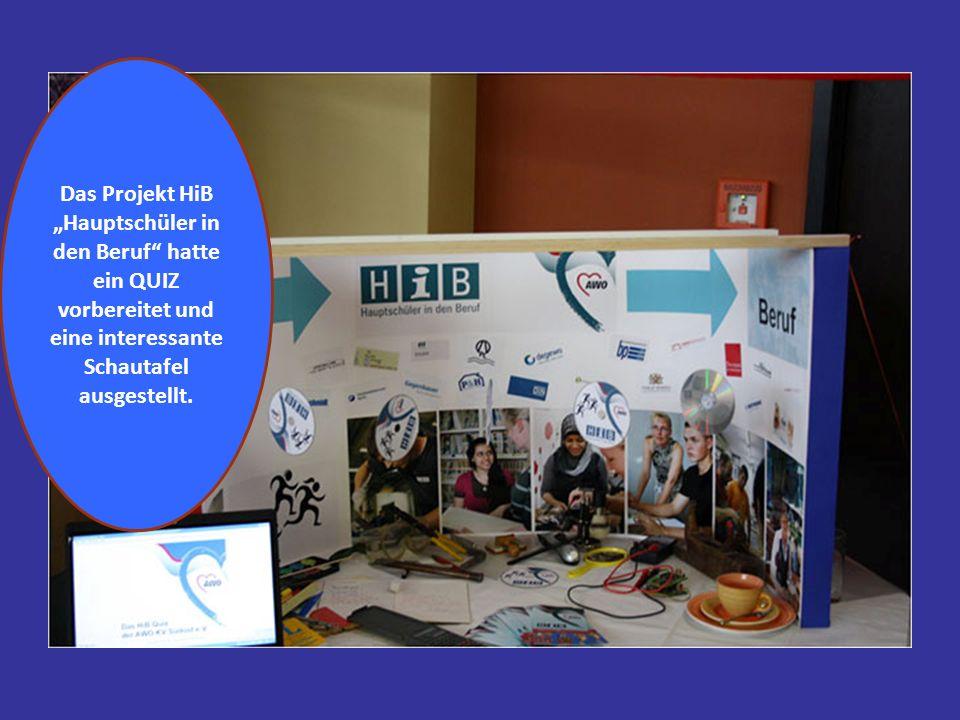Das Projekt HiB Hauptschüler in den Beruf hatte ein QUIZ vorbereitet und eine interessante Schautafel ausgestellt.