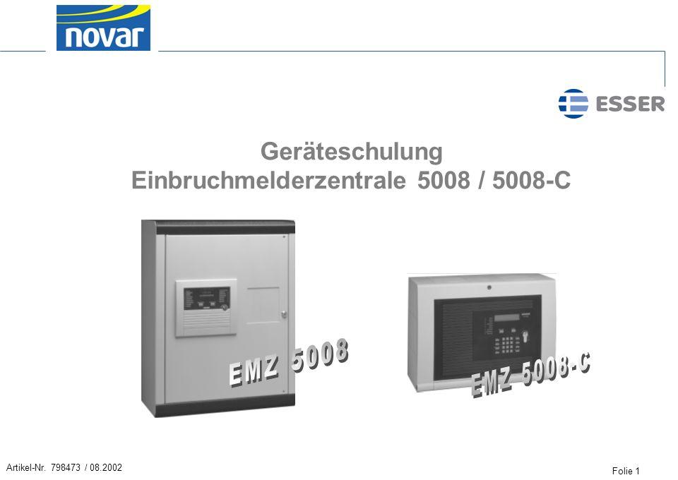 Folie 1 Artikel-Nr. 798473 / 08.2002 Geräteschulung Einbruchmelderzentrale 5008 / 5008-C
