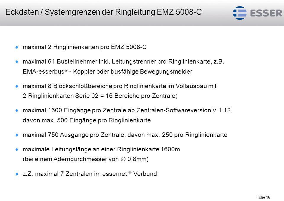 Folie 16 maximal 2 Ringlinienkarten pro EMZ 5008-C maximal 64 Busteilnehmer inkl. Leitungstrenner pro Ringlinienkarte, z.B. EMA-esserbus - Koppler ode