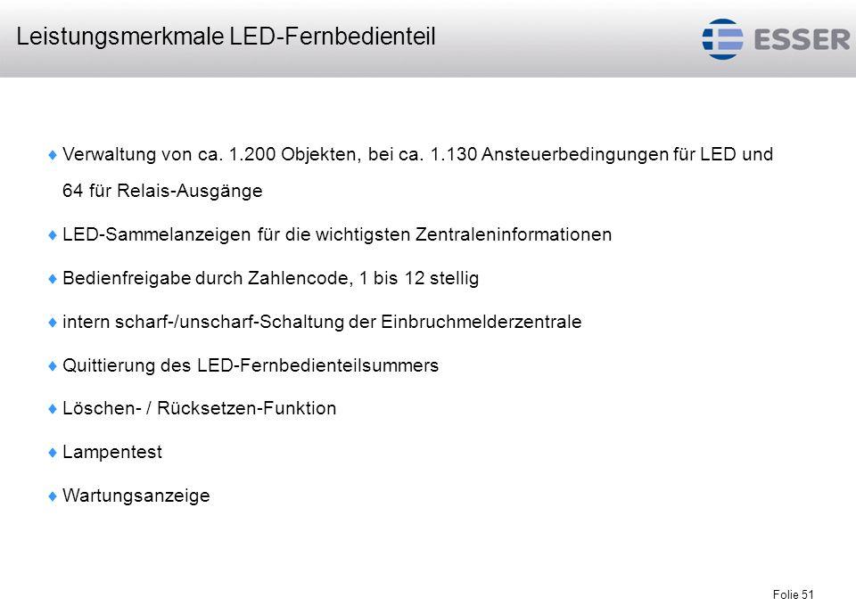 Folie 51 Verwaltung von ca. 1.200 Objekten, bei ca. 1.130 Ansteuerbedingungen für LED und 64 für Relais-Ausgänge LED-Sammelanzeigen für die wichtigste