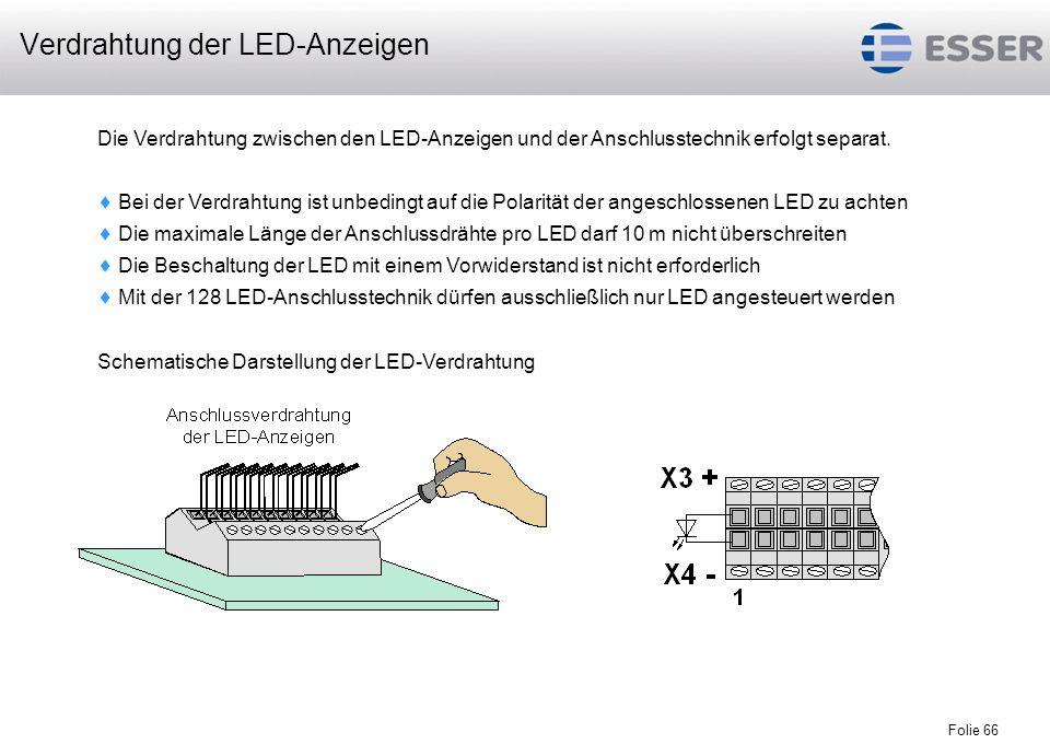 Folie 66 Die Verdrahtung zwischen den LED-Anzeigen und der Anschlusstechnik erfolgt separat. Bei der Verdrahtung ist unbedingt auf die Polarität der a