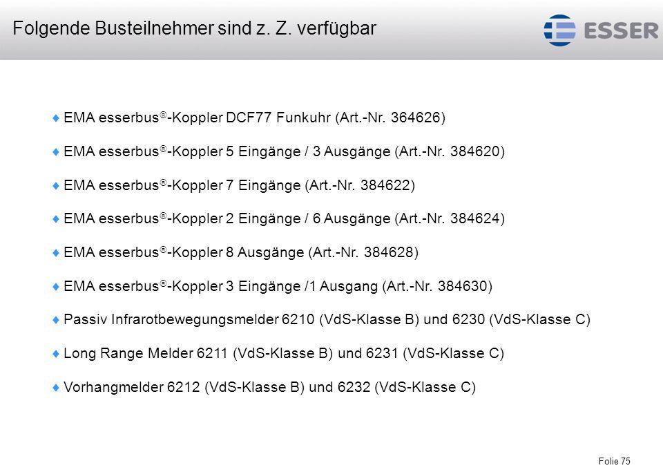 Folie 75 EMA esserbus -Koppler DCF77 Funkuhr (Art.-Nr. 364626) EMA esserbus -Koppler 5 Eingänge / 3 Ausgänge (Art.-Nr. 384620) EMA esserbus -Koppler 7