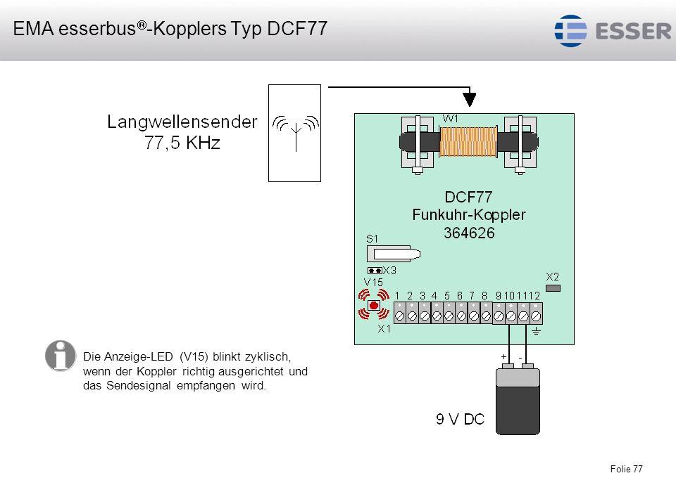 Folie 77 Die Anzeige-LED (V15) blinkt zyklisch, wenn der Koppler richtig ausgerichtet und das Sendesignal empfangen wird. EMA esserbus -Kopplers Typ D