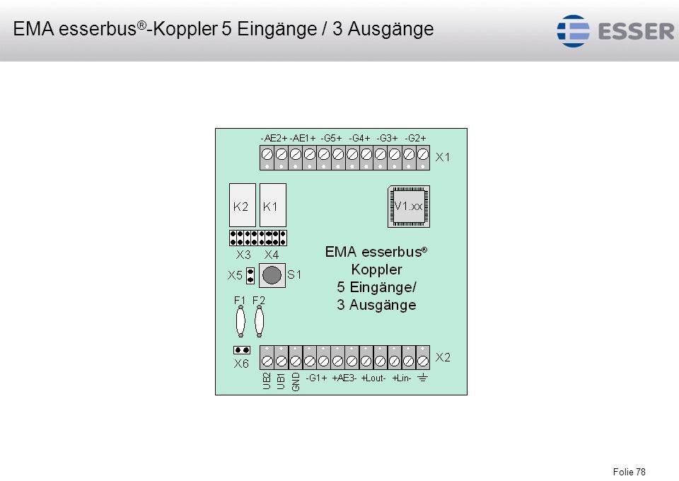 Folie 78 EMA esserbus ® -Koppler 5 Eingänge / 3 Ausgänge