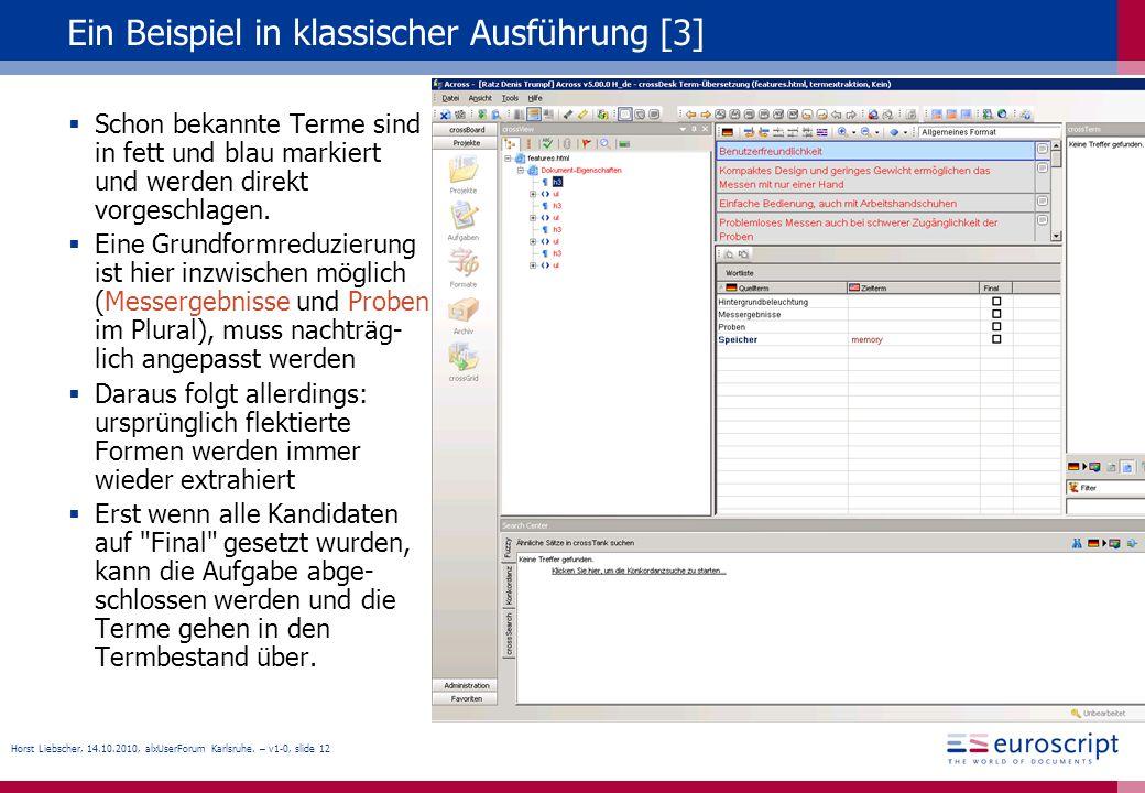 Horst Liebscher, 14.10.2010, alxUserForum Karlsruhe. – v1-0, slide 12 Ein Beispiel in klassischer Ausführung [3] Schon bekannte Terme sind in fett und