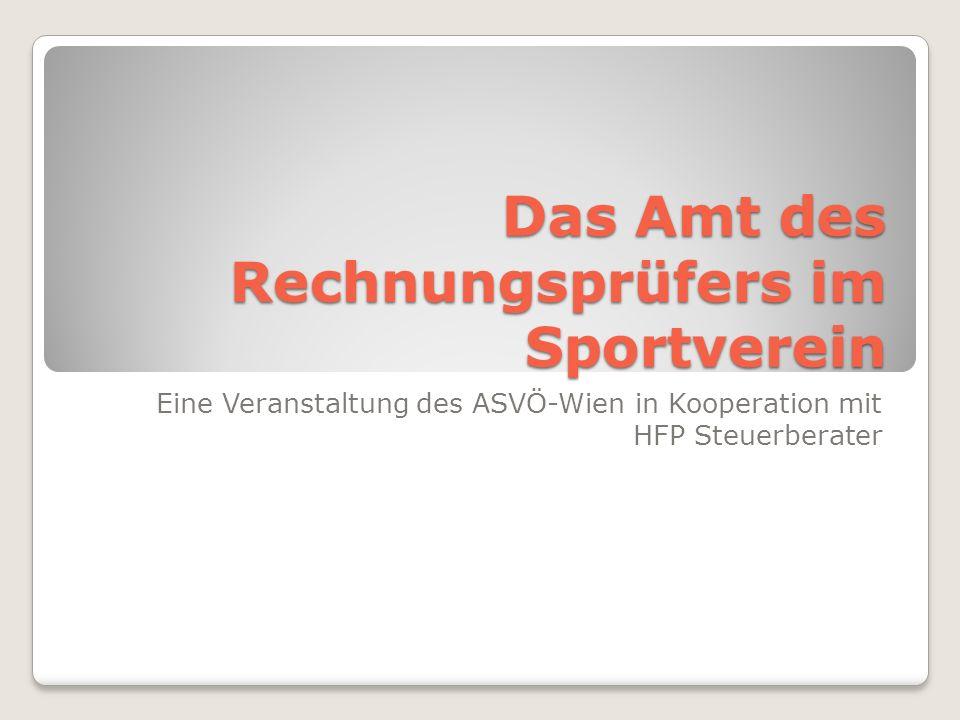 Das Amt des Rechnungsprüfers im Sportverein Eine Veranstaltung des ASVÖ-Wien in Kooperation mit HFP Steuerberater