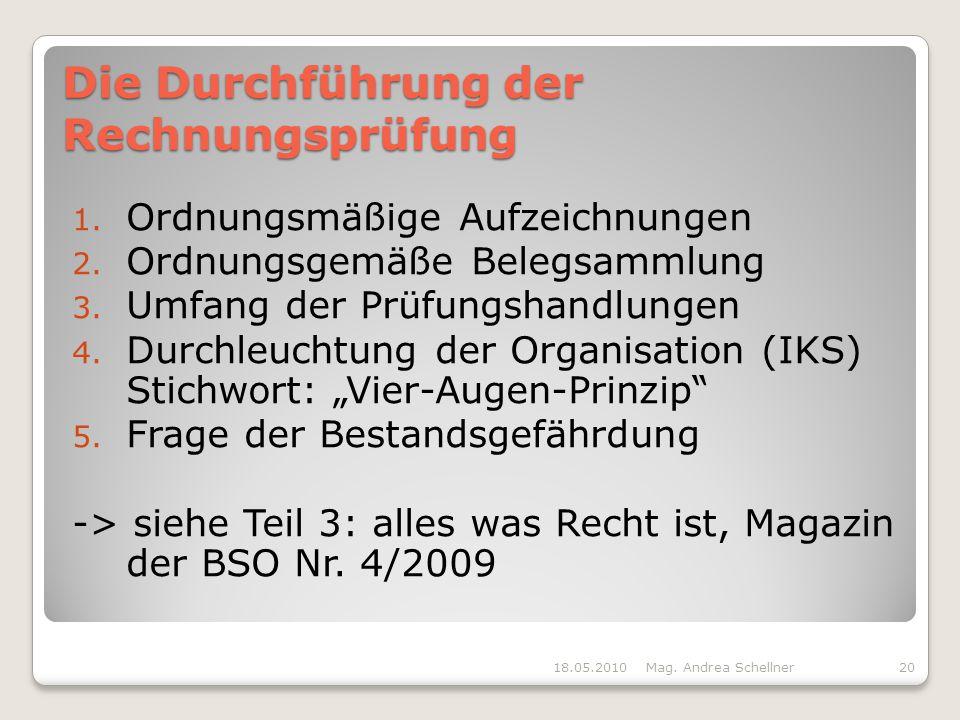 Die Durchführung der Rechnungsprüfung 1.Ordnungsmäßige Aufzeichnungen 2.