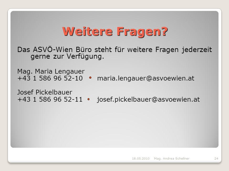 Weitere Fragen.Das ASVÖ-Wien Büro steht für weitere Fragen jederzeit gerne zur Verfügung.