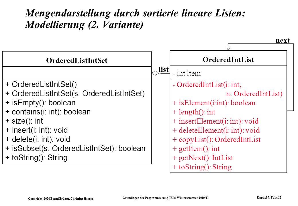 Copyright 2010 Bernd Brügge, Christian Herzog Grundlagen der Programmierung TUM Wintersemester 2010/11 Kapitel 7, Folie 21 Mengendarstellung durch sor