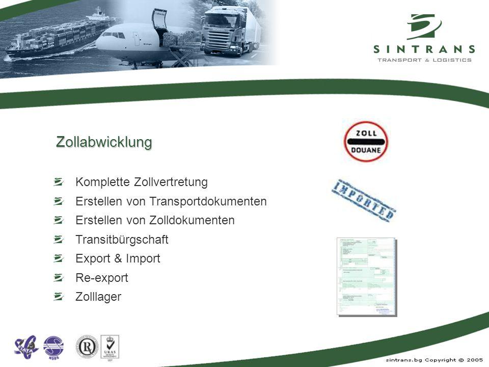 Zollabwicklung Komplette Zollvertretung Erstellen von Transportdokumenten Erstellen von Zolldokumenten Transitbürgschaft Export & Import Re-export Zol