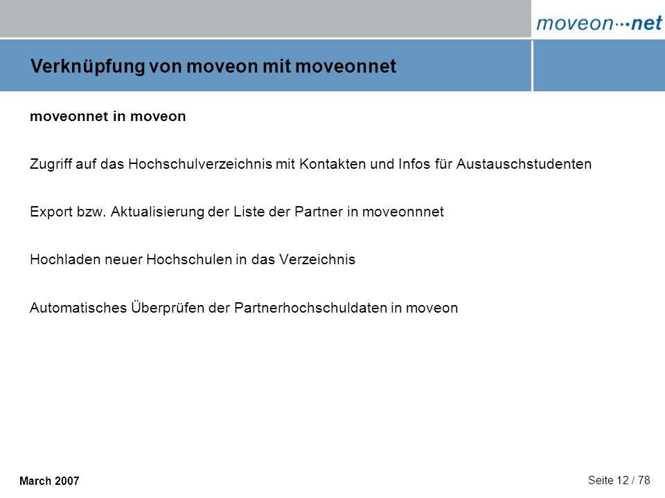Seite 12 / 78 March 2007 moveonnet in moveon Zugriff auf das Hochschulverzeichnis mit Kontakten und Infos für Austauschstudenten Export bzw. Aktualisi
