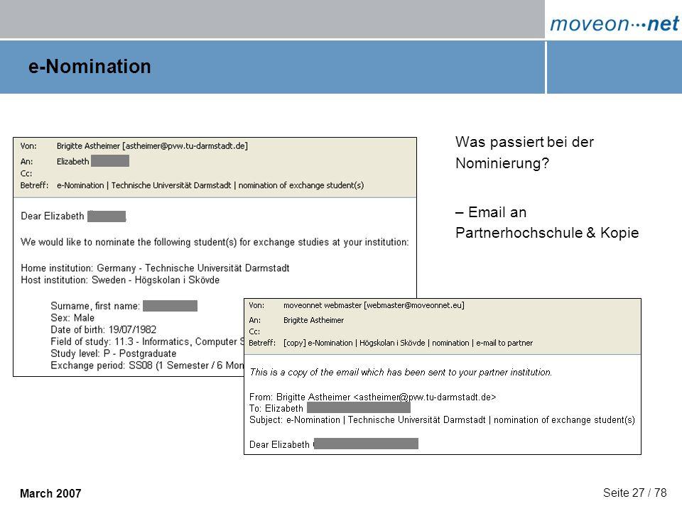 Seite 27 / 78 March 2007 e-Nomination Was passiert bei der Nominierung? – Email an Partnerhochschule & Kopie