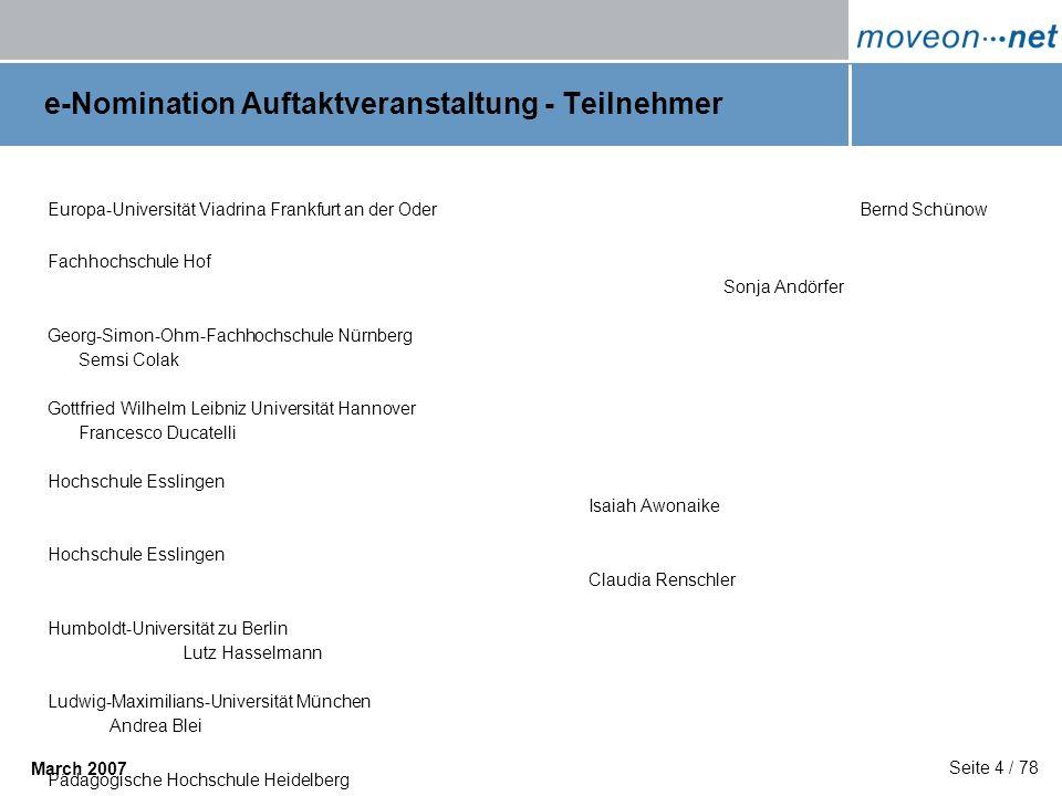 Seite 4 / 78 March 2007 e-Nomination Auftaktveranstaltung - Teilnehmer Europa-Universität Viadrina Frankfurt an der Oder Bernd Schünow Fachhochschule