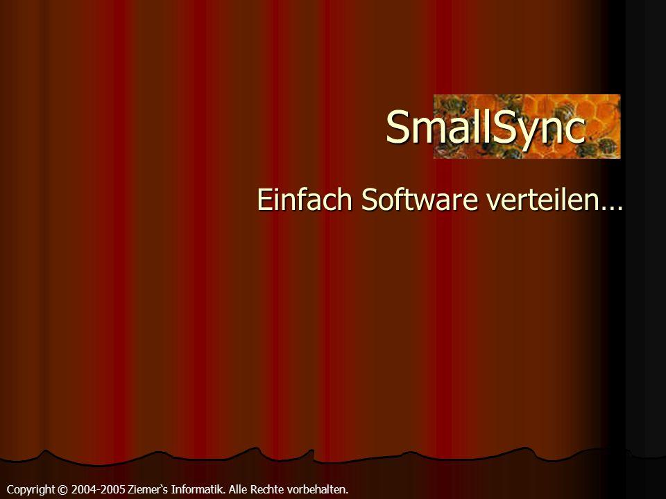 Copyright © 2004-2005 Ziemers Informatik. Alle Rechte vorbehalten. Einfach Software verteilen… Einfach Software verteilen… SmallSync