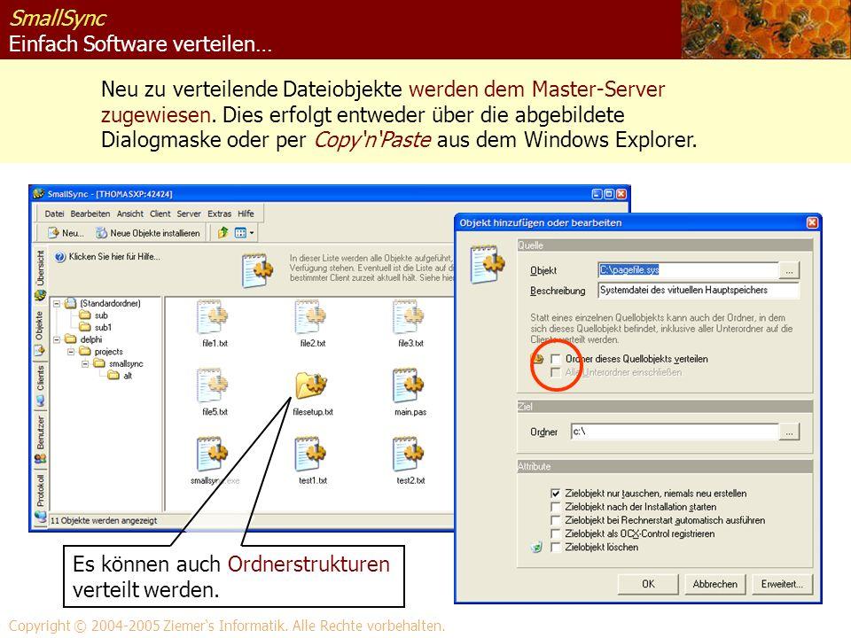 SmallSync Einfach Software verteilen… Neu zu verteilende Dateiobjekte werden dem Master-Server zugewiesen. Dies erfolgt entweder über die abgebildete
