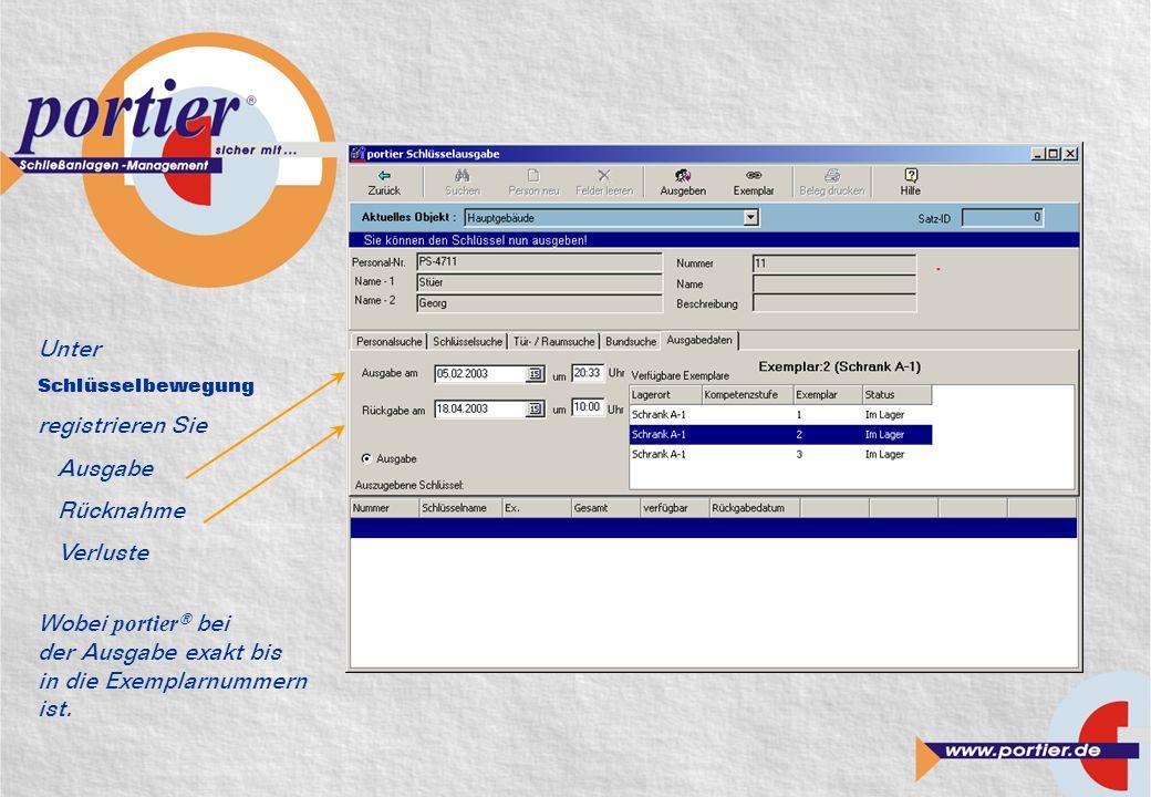 Unter Schlüsselbewegung registrieren Sie Ausgabe Rücknahme Verluste Wobei portier ® bei der Ausgabe exakt bis in die Exemplarnummern ist.